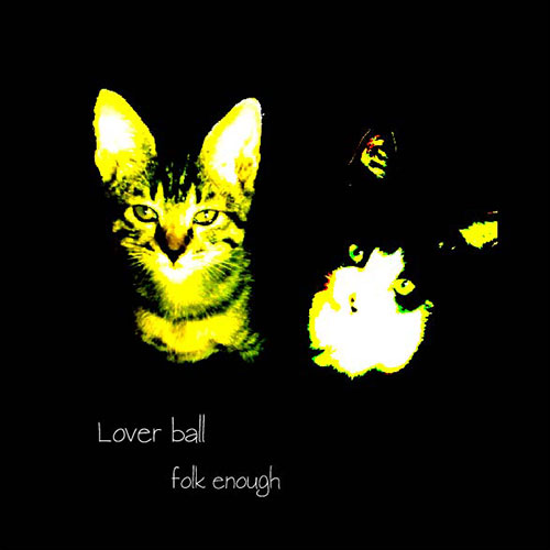 folk enough「Lover ball」